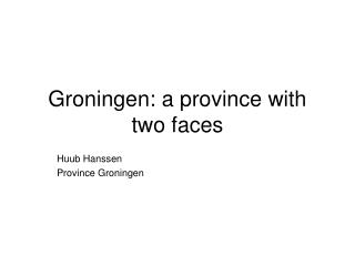 Groningen: a province with two faces