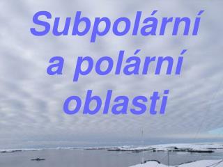 Subpolární a polární oblasti