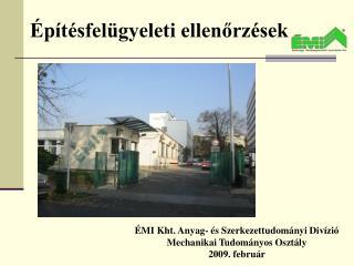 ÉMI Kht. Anyag- és Szerkezettudományi Divízió Mechanikai Tudományos Osztály  2009. február