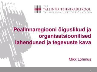 Pealinnaregiooni õiguslikud ja organisatsioonilised lahendused ja tegevuste kava
