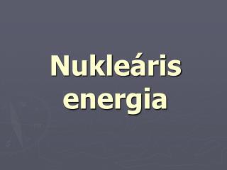 Nukle � ris energia