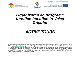 Organizarea de programe turistice tematice în Valea Crişului  ACTIVE TOURS