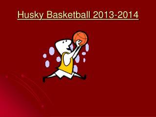 Husky Basketball 2013-2014