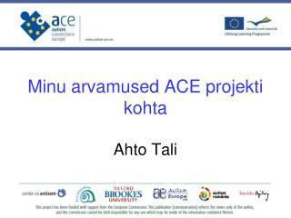Minu arvamused ACE projekti kohta Ahto Tali