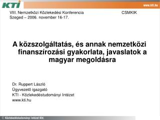 VIII. Nemzetközi Közlekedési KonferenciaCSMKIK Szeged – 2006. november 16-17.