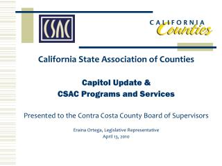 California State Association of Counties Capitol Update & CSAC Programs and Services