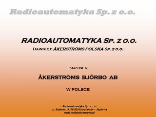 RADIOAUTOMATYKA Sp. z o.o.  Dawniej:  ÅKERSTRÖMS POLSKA Sp. z o.o.
