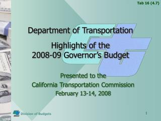 Department of Transportation Highlights of the  2008-09 Governor's Budget
