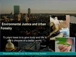 Environmental Justice and Urban Forestry