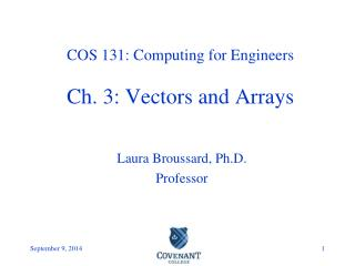 COS 131: Computing for Engineers Ch. 3: Vectors and Arrays