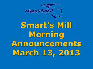 Smart's Mill Morning Announcements March 13, 2013