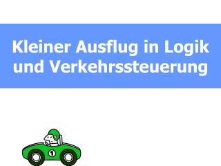 Kleiner Ausflug in Logik und Verkehrssteuerung