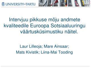Intervjuu pikkuse mõju andmete kvaliteedile Euroopa Sotsiaaluuringuväärtusküsimustiku näitel.