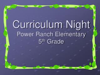 Curriculum Night Power Ranch Elementary 5 th  Grade