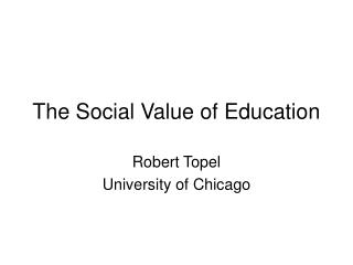 The Social Value of Education