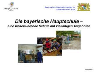 Die bayerische Hauptschule    eine weiterf hrende Schule mit vielf ltigen Angeboten