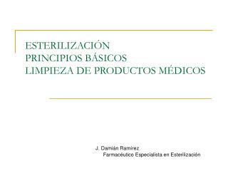 ESTERILIZACIÓN PRINCIPIOS BÁSICOS LIMPIEZA DE PRODUCTOS MÉDICOS