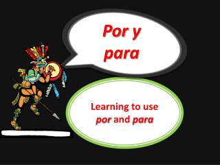 Learning to use  por and  para