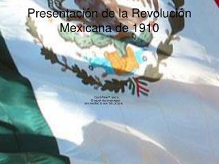 Presentación de la Revolución Mexicana de 1910
