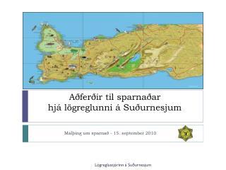 Aðferðir til sparnaðar  hjá lögreglunni á Suðurnesjum