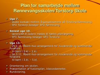 Plan for samarbejde mellem Rønnevangsskolen/Torstorp Skole