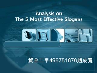 Analysis on  The 5 Most Effective Slogans