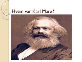 Hvem var Karl Marx?