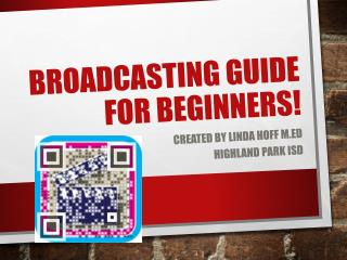 Broadcasting Guide for Beginners!