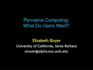 Pervasive Computing: What Do Users Want?