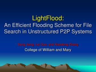 LightFlood: An Efficient Flooding Scheme for File Search in Unstructured P2P Systems
