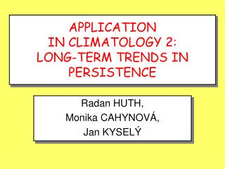 APPLICATION IN CLIMATOLOGY 2:  LONG-TERM TRENDS IN PERSISTENCE