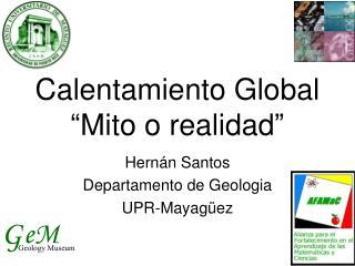 """Calentamiento Global """"Mito o realidad"""""""