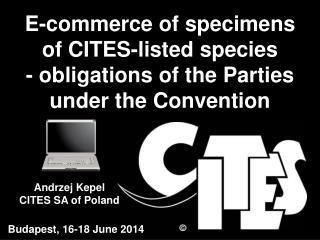 Andrzej Kepel CITES SA of Poland