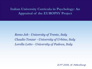 Remo Job - University of Trento, Italy Claudio Tonzar - University of Urbino, Italy