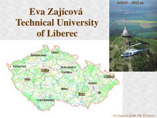 Eva Zajícová   Technical University  of Liberec