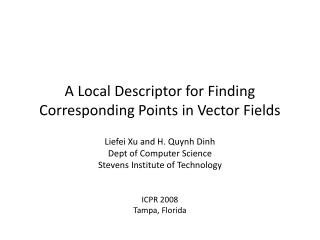 A Local Descriptor for Finding Corresponding Points in Vector Fields