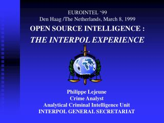 EUROINTEL '99 Den Haag /The Netherlands, March 8, 1999 OPEN SOURCE INTELLIGENCE :