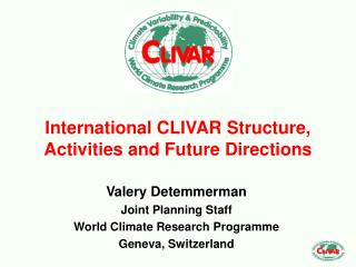 International CLIVAR Structure, Activities and Future Directions