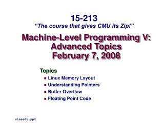 Machine-Level Programming V: Advanced Topics February 7, 2008