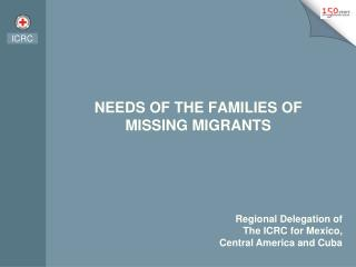 NEEDS OF THE FAMILIES OF  MISSING MIGRANTS