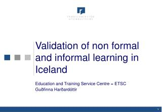Validation of non formal and informal learning in Iceland