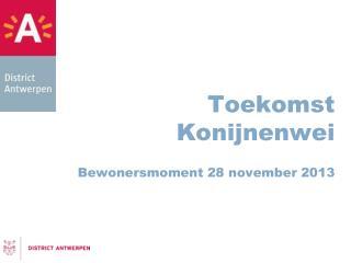 Toekomst Konijnenwei Bewonersmoment 28 november 2013