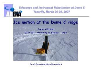 Ice motion at the Dome C ridge Luca Vittuari