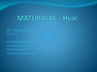 MATURALAC - Hvar