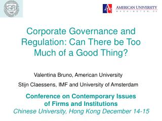Corporate Governance and Regulation: Can There be Too Much of a Good Thing?
