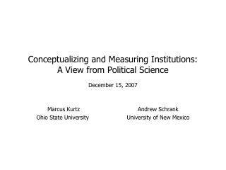 Conceptualizing and Measuring Institutions: A View from Political Science December 15, 2007
