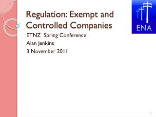 Regulation: Exempt and Controlled Companies