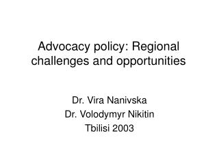 Advocacy policy: Regional challenges and opportunities