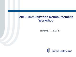 2013 Immunization Reimbursement Workshop