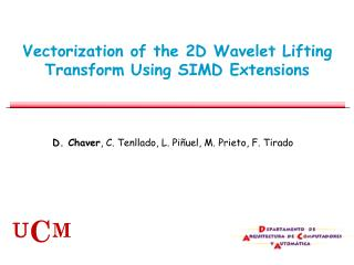 Vectorization of the 2D Wavelet Lifting Transform Using SIMD Extensions